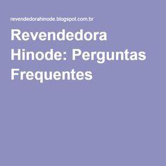 Revendedora Hinode: Perguntas Frequentes