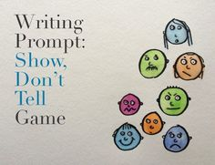 Show, don't tell, to bring your reader into the story. Play this show and don't tell game to practice this fundamental writing principle.
