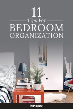 If your bedroom is in constant disarray, check out these clever organization tips to make over your messy space.