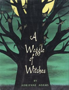 A Woggle of Witches - Adrienne Adams  *This was a favorite book of my sister and I growing up. Mom would sit between our rooms and read to us, imitating lots of characters!