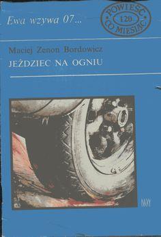 """""""Jeździec na ogniu"""" Maciej Zenon Bordowicz Cover by Dorota Stachurska Book series Ewa wzywa 07..Published by Wydawnictwo Iskry 1981"""