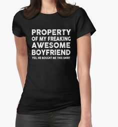 Property Of My Awesome Boyfriend Tshirt for your girlfriend by callummurphy