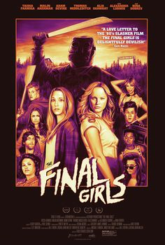 The Final Girls (2015) - What a surprise Redbox rental jackpot....Loved this movie! Now probably one of mine and my teenage daughter's favorites:)