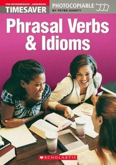Phrasal Verbs and Idioms (Pre-Intermediate - Advanced) (Timesaver)