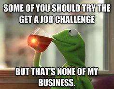 Frog Meme #Business, #Challenge Memes, Funny Pictures, Kermit, Funny Bones, Funny Stuff, Humor, Sick, Internet Challenges, Job Challenges