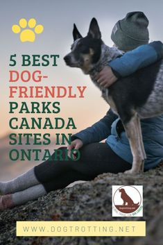 The 5 Best Dog-friendly Canadian National Parks and Historic Sites in Ontario | Dog Trotting
