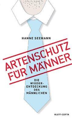 Artenschutz für Männer: Die Wiederentdeckung des Männlichen von Hanne Seemann http://www.amazon.de/dp/3608945547/ref=cm_sw_r_pi_dp_ADCDub0ED0DV2