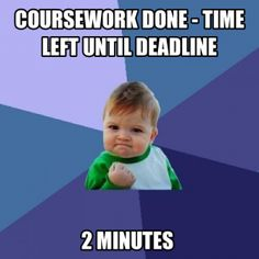 That amazing feeling you get when you finish an assignment... with only a few minutes to spare.