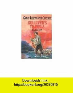 Gullivers Travels (Great Illustrated Classics) (9781577658184) Jonathan Swift, Malvina G. Vogel, Johnathon Smith, Pablo Marcos , ISBN-10: 1577658183  , ISBN-13: 978-1577658184 ,  , tutorials , pdf , ebook , torrent , downloads , rapidshare , filesonic , hotfile , megaupload , fileserve