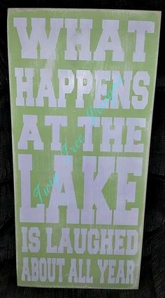 What Happens At the Lake sign - 12 x 24