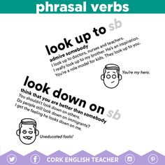 Phrasal Verbs: look up to / look down on / sb = somebody