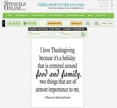 Quote of the Week: With Thanksgiving coming up, this quote is very applicable. Who doesn't love being around family (or friends who are like family) and food!? Try creating your own custom stencil in our Custom Stencil Design Studio! There are so many different possibilities with fonts, shapes, clip art, and orientations!