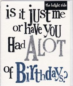 Happy Birthday Quotes : A LOT of Birthdays - Birthday Card - Quotes Boxes Birthday Verses, Birthday Card Sayings, Birthday Sentiments, Birthday Wishes Funny, Happy Birthday Pictures, Happy Birthday Funny, Card Sentiments, Happy Birthday Quotes, Happy Birthday Greetings