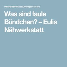 Was sind faule Bündchen? – Eulis Nähwerkstatt Diy And Crafts, Sewing, Tips, Inspiration, Hacks, Quilting, Clothes, Fun, Sew Mama Sew