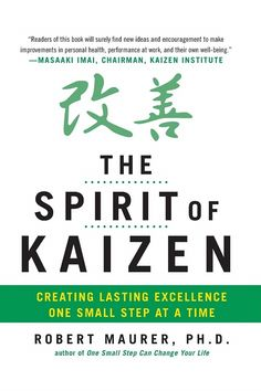 The Spirit of Kaizen: Creating Lasting Excellence One Small Step at a Time PDF Free Online Value Stream Mapping, Operational Excellence, One Small Step, Change Management, Kaizen, Science Books, You Changed, Business Tips, Encouragement