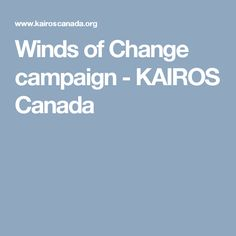 Winds of Change campaign - KAIROS Canada