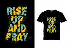 Rise Pray Typography T Shirt Design Stock Vector (Royalty Free) 1369120184 T Shirt Design Vector, Shirt Designs, Information Technology Logo, Vector Free Download, Typography Design, Printed Shirts, Pray, How To Draw Hands, Shirt Print