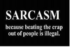 So now people don't have to wonder why I'm so sarcastic all the time...