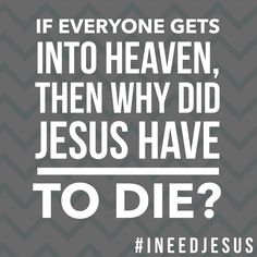 It is only through Jesus