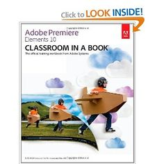 Adobe Premiere Elements 10 Classroom in a Book (Classroom in a Book (Adobe)) [Paperback]