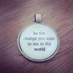 be the change necklace by SuperFantasticJulie on Etsy, $16.00 #etsy #bethechange #gandhi #notgandhi #whocares #stillawesome #inspiration