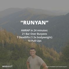 """Runyan"" WOD - AMRAP in 24 minutes: 21 Bar Over Burpees; 7 Deadlifts (1.5x bodyweight); 10 Pull-Ups"