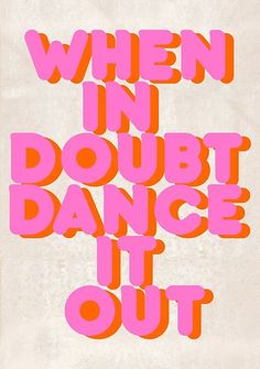 'When in doubt dance it out! typography artwork' Poster by ShowMeMars Positive Quotes, Motivational Quotes, Inspirational Quotes, Positive Messages, Wall Quotes, Positive Affirmations, Happy Words, Wise Words, Jacques A Dit