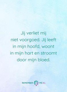 Quote of the day! | kijk voor meer quotes over rouw en verlies op www.rememberme.nl #quote #quotes #quoteoftheday #QOTD #uitvaart #rouw