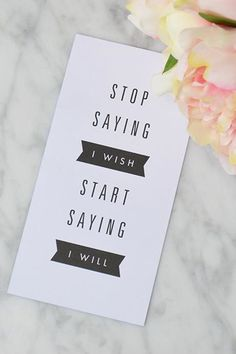 Stop saying I wish and start saying I will - inspire yourself with this quote and achieve all of your dreams
