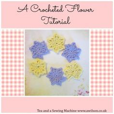 An easy tutorial for making crcheted flowers with lacy leaves. Step by step instructions with pictures for every step and a text only version of the pattern for easy printing. From Tea and a Sewing Machine www.awilson.co.uk