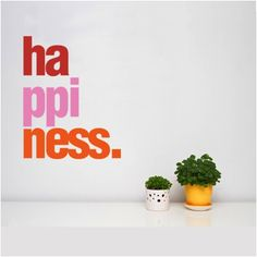 happiness. words on walls.