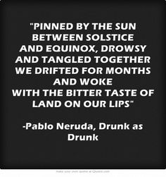 Happy Summer Solstice Weekend everyone Neruda Love Poems, Neruda Quotes, Solstice And Equinox, Summer Solstice, Love Words, Beautiful Words, Poetry Quotes, Me Quotes, Poetic Words