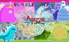 Hora de Aventura - OS 4 ELEMENTOS DE OOO (Adventure Time Elements)