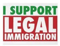 I support legal immigration.      https://sphotos.xx.fbcdn.net/hphotos-snc7/311621_412901405414768_1384102694_n.jpg