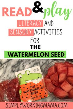 Read & Play: Literacy and Sensory Activities for The Watermelon Seed