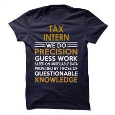 TAX——————————————-INTERN T Shirt, Hoodie, Sweatshirts - personalized t shirts #shirt #teeshirt