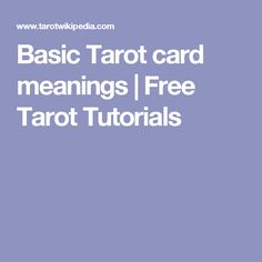 Basic Tarot card meanings | Free Tarot Tutorials