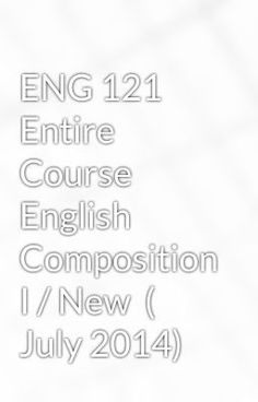 "Read ""ENG 121 Entire Course English Composition I / New  ( July 2014)"" #wattpad #humor Visit Now for Entire Class:  www.homework-aid.com"