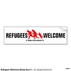 Refugees Welcome Bring Your Families Car Bumper Sticker #refugees #refugeeswelcome #refugeecrisis