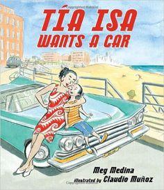 Tia Isa Wants a Car (Junior Library Guild Selection): Meg Medina, Claudio Munoz: 9780763641566: Amazon.com: Books
