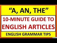 Learn English Articles A, An, The   Complete Guide To English Articles   English For Beginners - YouTube English For Beginners, English Articles, Grammar Tips, English Grammar, Learn English, Learning, Youtube, Learning English, Study
