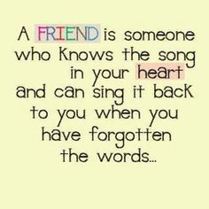 I really believe this...friends are the best!