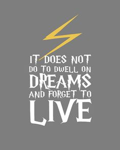 "Harry Potter QUOTE ""Dwell On Dreams"" art print pop 8x10"