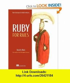 Ruby for Rails Ruby Techniques for Rails Developers (9781932394696) David Black , ISBN-10: 1932394699  , ISBN-13: 978-1932394696 ,  , tutorials , pdf , ebook , torrent , downloads , rapidshare , filesonic , hotfile , megaupload , fileserve