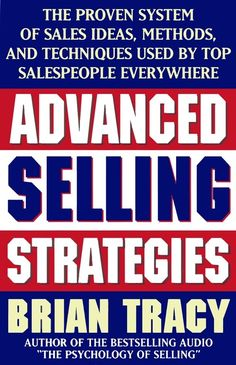 Advanced Selling Strategies The Proven System of Sales Ideas, Methods, and Techniques Used by Top Salespeople Everywhere, Brian Tracy, Simon & Schuster Self Development, Personal Development, Brian Tracy Quotes, Sales Jobs, Sales Techniques, Sales Strategy, Stress Management, Audio Books, Psychology