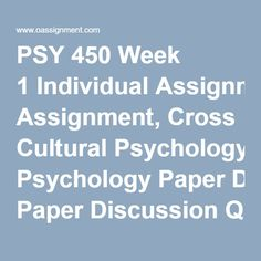 PSY 450 Week 1 Individual Assignment, Cross Cultural Psychology Paper Discussion Question 1 Discussion Question 2