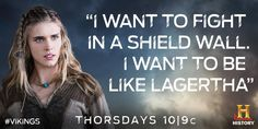 """I want to fight in a shield wall. I want to be like Lagertha."" ~ Vikings. If…"