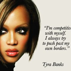 Competition is good when it's healthy but great when your winning. beautytainer #TyraBanks cosmetics.