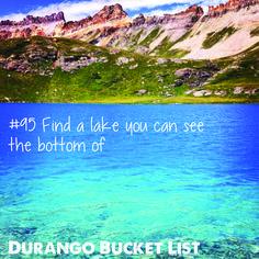 Durango Bucket List: Find a lake you can see the bottom of    Durango Colorado    Thanks Instagramer, @ethan_dub