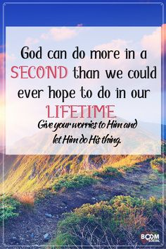 God can do more in a second than we could ever hope to do in our lifetimes. Christian Pictures, Social Media Quotes, Make It Simple, Positive Quotes, Inspirational Quotes, Positivity, Faith, God, Canning